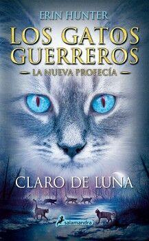 GATOS GUERREROS 2, LOS -LA NUEVA PROFECIA- (CLARO DE LUNA)