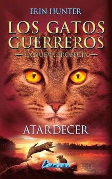 GATOS GUERREROS 6, LOS -ATARDECER- (LA NUEVA PROFECIA)