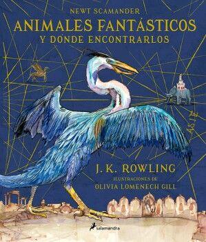 ANIMALES FANTASTICOS Y DONDE ENCONTRARLOS (ILUSTRADO/EMPASTADO)