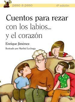 CUENTOS PARA REZAR CON LOS LABIOS... Y EL CORAZON    (ED.PALABRA)