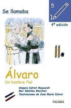 SE LLAMABA ALVARO -UN HOMBRE FIEL-                   (ED.PALABRA)