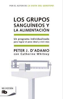 GRUPOS SANGUINEOS Y LA ALIMENTACION, LOS (B DE BOLSILLO/NO FICC.)