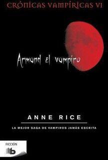 ARMAND EL VAMPIRO (CRONICAS VAMPIRICAS VI)