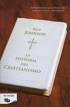 HISTORIA DEL CRISTIANISMO, LA (B DE BOLSILLO)