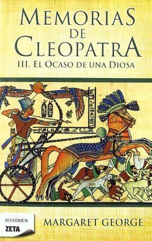 MEMORIAS DE CLEOPATRA III -EL OCASO DE UNA DIOSA-