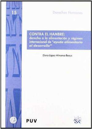 CONTRA EL HAMBRE: DERECHO A LA ALIMENTACION Y REGIMEN INTERNACION