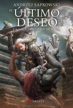 ULTIMO DESEO, EL -LA SAGA DE GERALT DE RIVIA-
