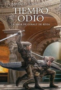 TIEMPO DE ODIO              (4) -LA SAGA DE GERALT DE RIVIA-
