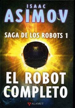 ROBOT COMPLETO, EL (1) -SAGA DE LOS ROBOTS- (EMPASTADO)