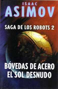 BÓVEDAS DE ACERO, EL SOL DESNUDO (2) -SAGA DE LOS ROBOTS- (EMP.)