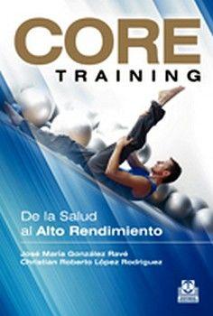 CORE TRAINING -DE LA SA SALUD AL ALTO RENDIMIENTO-