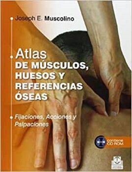 ATLAS DE MUSCULOS, HUESOS Y REFERENCIAS OSEAS C/CD