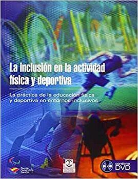 INCLUSION EN LA ACTIVIDAD FISICA Y DEPORTIVA, LA (C/DVD)