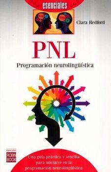 PNL -PROGRAMACION NEUROLINGUISTICA-      (ESENCIALES)