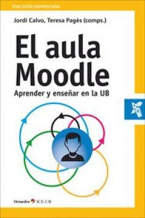 AULA MOODLE, EL -APRENDER Y ENSEÑAR EN LA UB-
