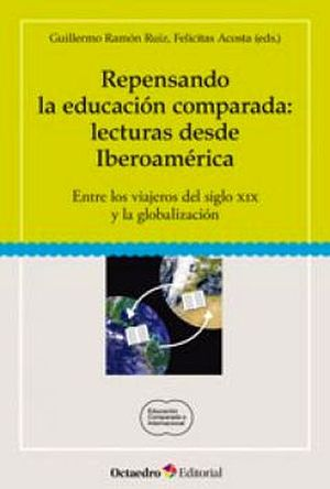 REPENSANDO LA EDUCACION COMPARADA: LECTURAS DESDE IBEROAMERICA