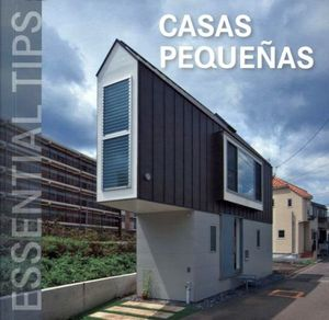 CASAS PEQUEÑAS -ESSENTIAL TIPS-