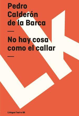 NO HAY COSA COMO EL CALLAR