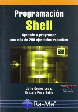 PROGRAMACION SHELL -APRENDE A PROGRAMAR C/MAS DE 200 EJERCICIOS-