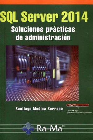 SQL SERVER 2014 -SOLUCIONES PRACTICAS DE ADMINISTRACION-