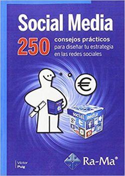 SOCIAL MEDIA -250 CONSEJOS PRACTICOS P/DISEÑAR TU ESTRATEGIA EN.-