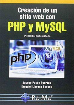 CREACION DE UN SITIO WEB CON PHP Y MYSQL 5ED.