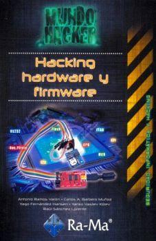 HACKING HARDWARE Y FIRMWARE