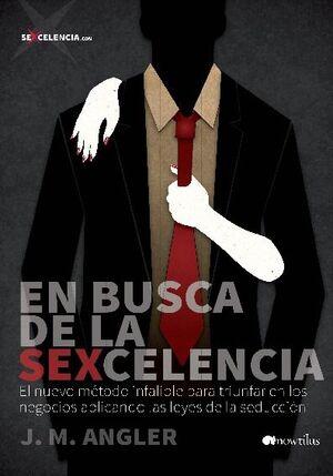 EN BUSCA DE LA SEXCELENCIA