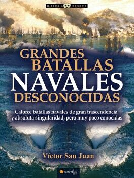 GRANDES BATALLAS NAVALES DESCONOCIDAS