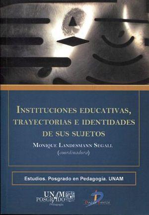 INSTITUCIONES EDUCATIVAS, TRAYECTORIAS E IDENTIDADES DE SUS SUJ.
