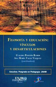 FILOSOFIA Y EDUCACION: VINCULOS Y DESARTICULACIONES
