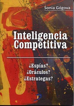 INTELIGENCIA COMPETITIVA -ESPIAS?/ORACULOS?/ESTRATEGAS?-