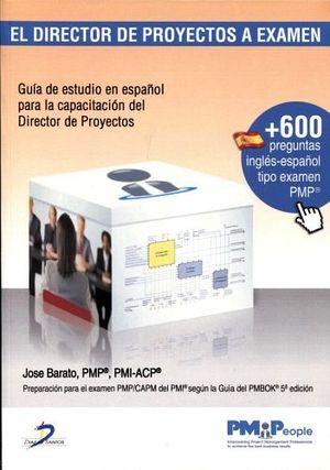 DIRECTOR DE PROYECTOS A EXAMEN, EL 5ED. (C/600 PREGUNTAS)