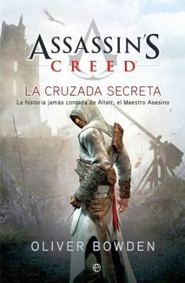 ASSASSIN'S CREED -LA CRUZADA SECRETA- 6ED.          (FICCION 143)