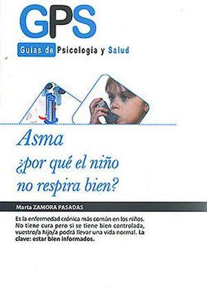 ASMA ¿POR QUE EL NIÑO NO RESPIRA BIEN? -GPS/GUIAS DE PSICOLOGIA-
