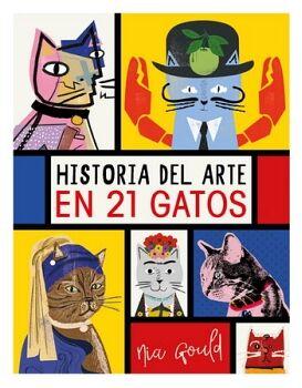 HISTORIA DEL ARTE EN 21 GATOS             (EMPASTADO)