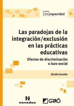 LAS PARADOJAS DE LA INTEGRACIÓN / EXCLUSIÓN EN LAS PRÁCTICAS EDUCATIVAS