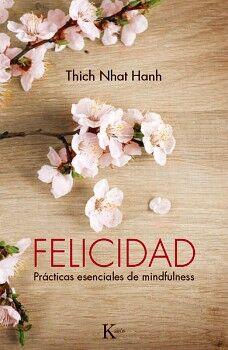 FELICIDAD -PRACTICAS ESENCIALES DE MINDFULNESS-