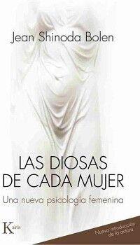 DIOSAS DE CADA MUJER, LAS -UNA NUEVA PSICOLOGIA FEMENINA- 27ED.