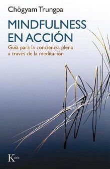 MINDFULNESS EN ACCION -GUIA PARA LA CONCIENCIA PLENA A TRAVES-