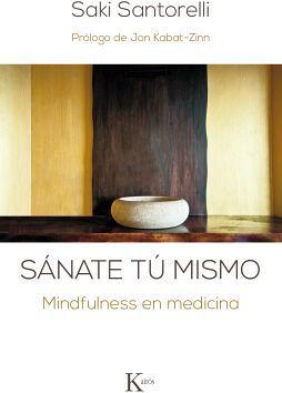 SANATE TU MISMO -MINDULNESS EN MEDICINA-