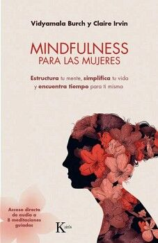MINDFULNESS PARA LAS MUJERES -ESTRUCTURA TU MENTE, SIMPLIFICA-