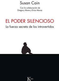 PODER SILENCIOSO, EL -LA FUERZA SECRETA DE LOS INTROVERTIDOS-