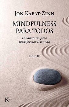 MINDFULNESS PARA TODOS -LA SABIDURIA PARA TRANSFORMAR EL MUNDO-