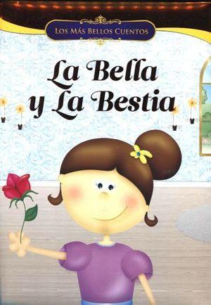 MAS BELLOS CUENTOS, LOS -LA BELLA Y LA BESTIA-