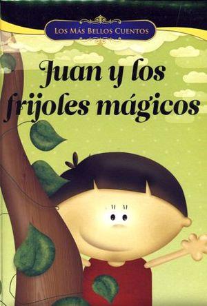 MAS BELLOS CUENTOS, LOS -JUAN Y LOS FRIJOLES MAGICOS-