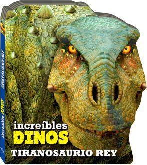 INCREIBLES DINOS -TIRANOSAURIO REY-