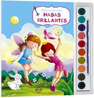 HADAS BRILLANTES -LIBRO CON ACUARELAS-    (C/ACUARELAS Y PINCEL)