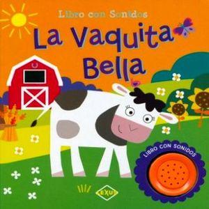 VAQUITA BELLA, LA                         (LIBRO CON SONIDOS)