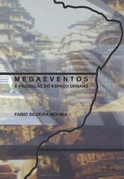 MEGAEVENTOS E PRODUçãO DO ESPAçO URBANO